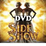 Side Show DVD